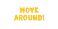 Move Around
