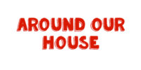 Around Our House Listings